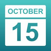 October 15. White Calendar On A Colored Background. Day On The Calendar. Fifteenth Of October. Blue  poster