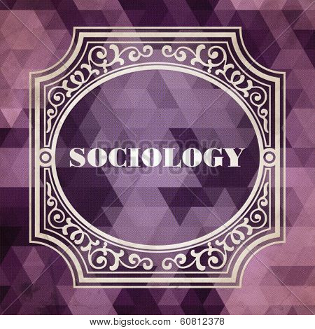 Sociology Concept. Vintage Design Background.