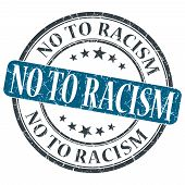 picture of racial discrimination  - No To Racism blue grunge round stamp on white background - JPG