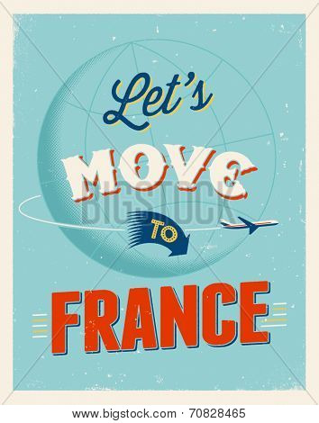 Vintage traveling poster - Let's move to France - Vector EPS 10.