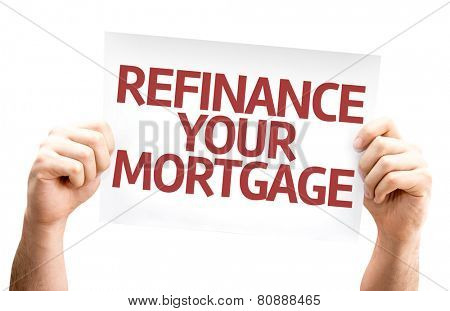 Refinance Your Mortgage card isolated on white background
