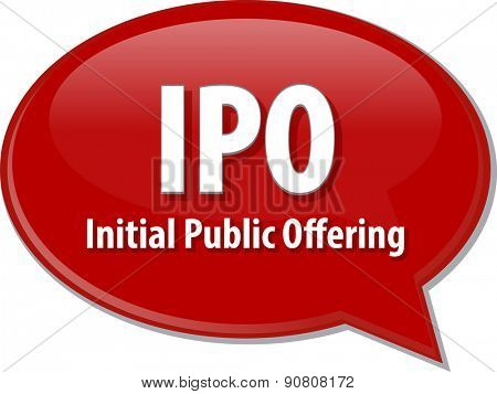 word speech bubble illustration of business acronym term IPO Initial Public Offering