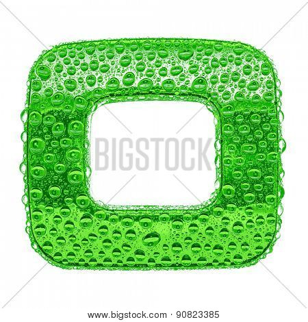 Fresh Green alphabet symbol - letter O. Water splashes and drops on transparent glass. Isolated on white