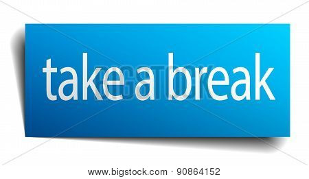 Take A Break Blue Paper Sign Isolated On White