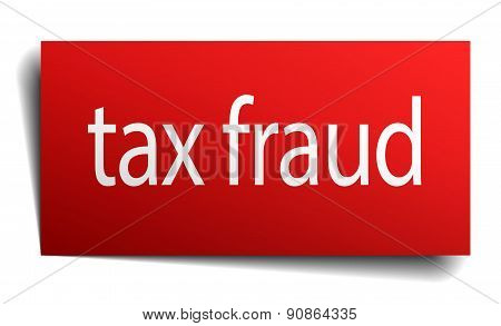 Tax Fraud Red Paper Sign On White Background