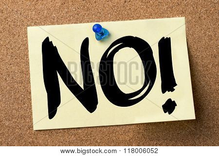 No! - Adhesive Label Pinned On Bulletin Board