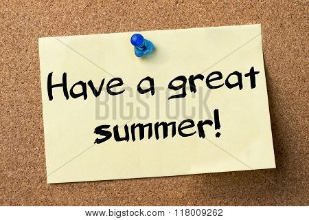 Have A Great Summer! - Adhesive Label Pinned On Bulletin Board