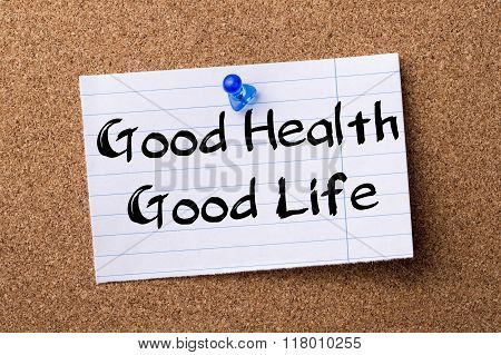 Good Health - Good Life - Teared Note Paper  Pinned On Bulletin Board