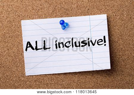 All Inclusive! - Teared Note Paper  Pinned On Bulletin Board