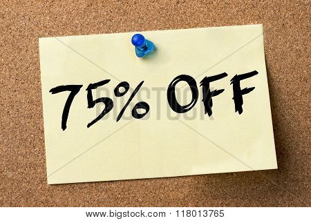 75 Percent Off - Adhesive Label Pinned On Bulletin Board