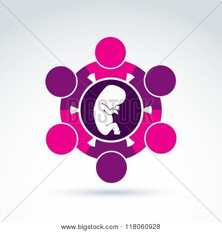 Pregnancy And Abortion Idea, Baby Embryo Symbol. Vector Illustration Of A Group Of People Cooperatin