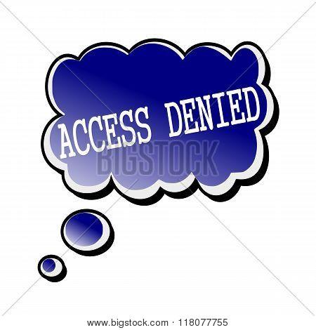 Access Denied White Stamp Text On Blueblack Speech Bubble