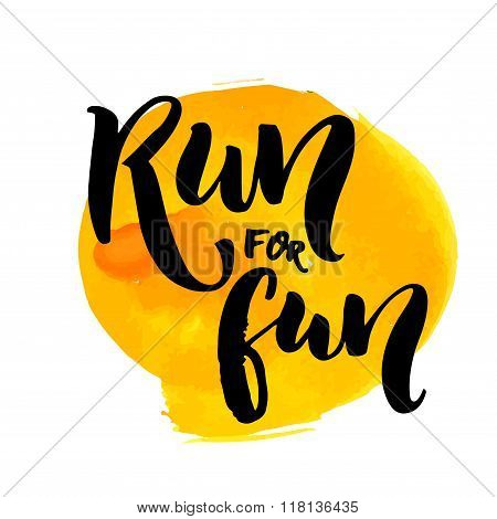 Run for fun. Sport motivation saying, hand lettering quote. Motivational poster for gym, phrase for