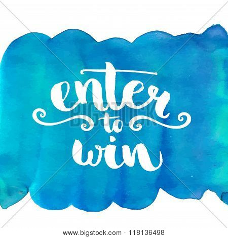 Enter to win, giveaway banner. Hand lettering at blue paint texture, vector design