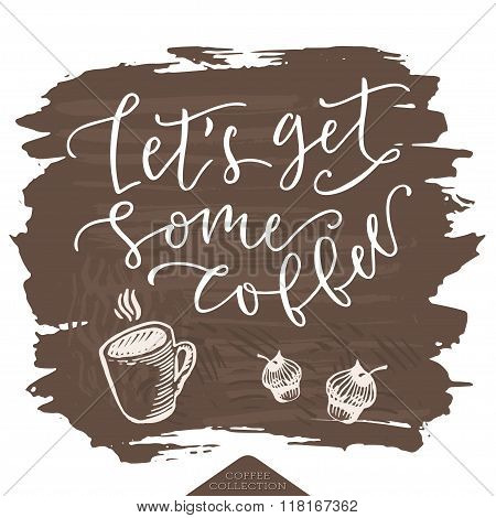 Lets Get Some Coffee Poster.
