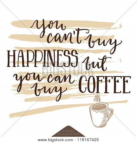 Inspirational Lettering Poster About Happiness And Coffe.