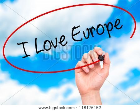 Man Hand Writing I Love Europe With Black Marker On Visual Screen