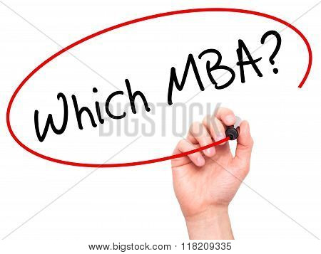 Man Hand Writing Which Mba? With Black Marker On Visual Screen