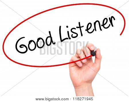 Man Hand Writing Good Listener With Black Marker On Visual Screen