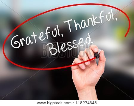 Man Hand Writing  Grateful Thankful Blessed With Black Marker On Visual Screen