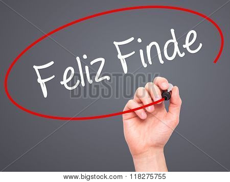Man Hand Writing Feliz Finde (happy Weekend  In Spanish) With Black Marker On Visual Screen