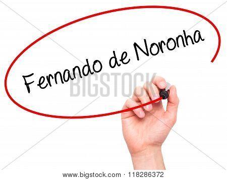Man Hand Writing Fernando De Noronha With Black Marker On Visual Screen