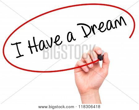 Man Hand Writing I Have A Dream With Black Marker On Visual Screen