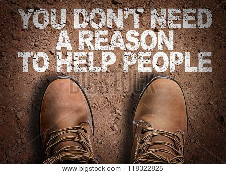 Top View of Boot on the trail with the text: You Don't Need a Reason to Help People
