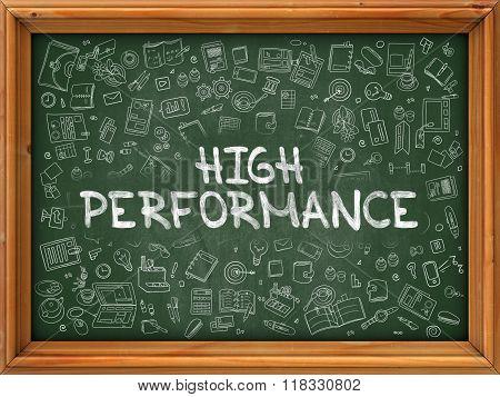 Hand Drawn High Performance on Green Chalkboard.