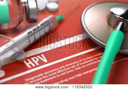HPV - Printed Diagnosis. Medical Concept.