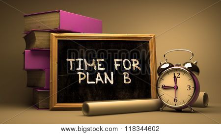 Time for Plan B Concept Hand Drawn on Chalkboard.