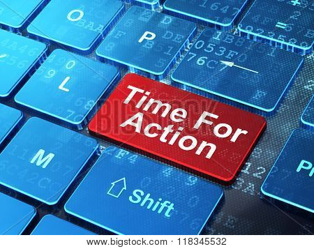 Time concept: Time For Action on computer keyboard background