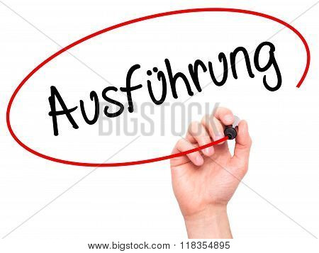 Man Hand Writing Ausfuhrung (execution In German) With Black Marker On Visual Screen