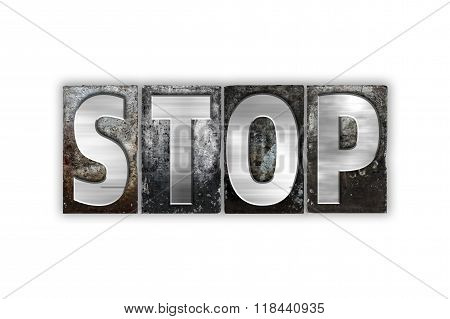 Stop Concept Isolated Metal Letterpress Type