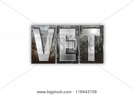 Vet Concept Isolated Metal Letterpress Type