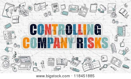 Controlling Company Risks Concept. Multicolor on White Brickwall.