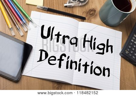 Ultra High Definition - Note Pad With Text