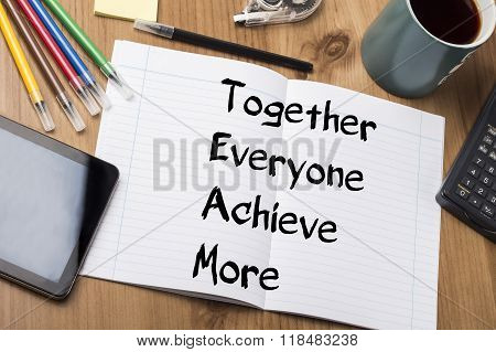 Together Everyone Achieve More Team - Note Pad With Text