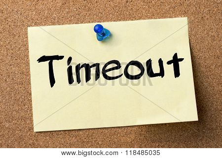 Timeout - Adhesive Label Pinned On Bulletin Board