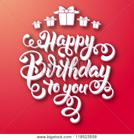 Festive Calligraphic Hand Drawn Greeting Lettering Text Overlay for Birthday. Happy Birthday to you. Vector illustration.