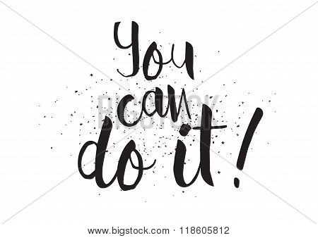 You can do it inscription. Greeting card with calligraphy. Hand drawn design. Black and white.