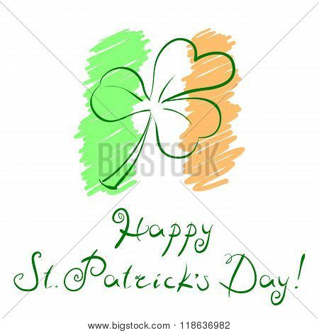 Vector illustration clover leaf over styled Irish flag and handwritten slogan Happy St Patricks Day