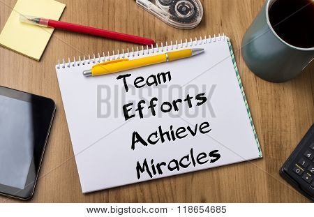 Team Efforts Achieve Miracles - Note Pad With Text