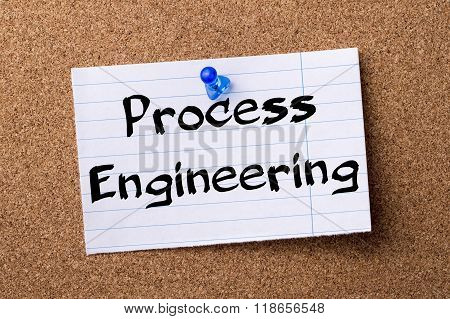 Process Engineering - Teared Note Paper Pinned On Bulletin Board