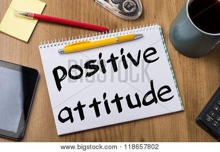 Positive Attitude - Note Pad With Text