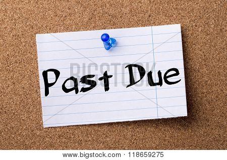 Past Due - Teared Note Paper Pinned On Bulletin Board