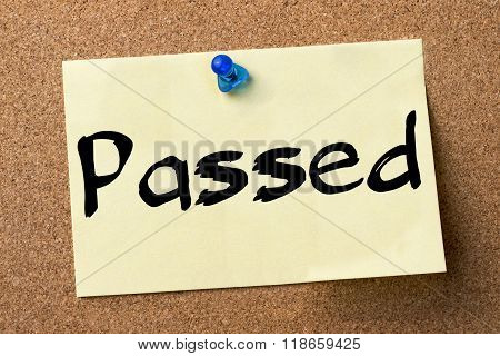 Passed - Adhesive Label Pinned On Bulletin Board