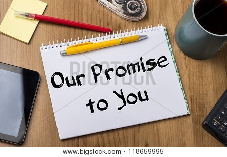 Our Promise To You - Note Pad With Text