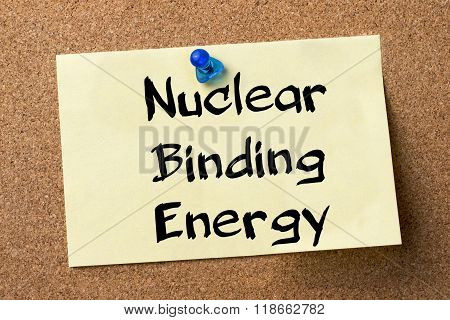 Nuclear Binding Energy - Adhesive Label Pinned On Bulletin Board
