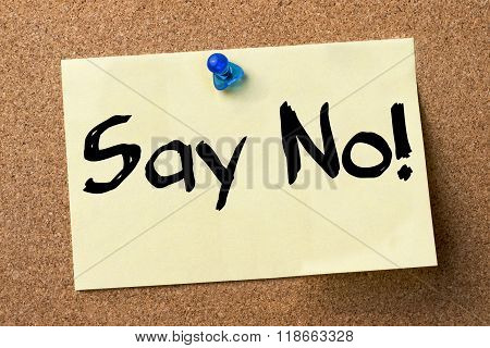 Say No! - Adhesive Label Pinned On Bulletin Board
